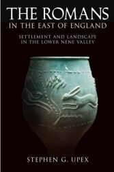 "Prof Stephen Upex's book - ""The Romans in the East of England"""
