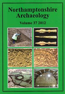 Northamptonshire Archaeology Journal Vol 37