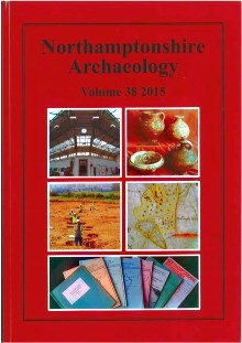 Northamptonshire Archaeology Journal Vol 38